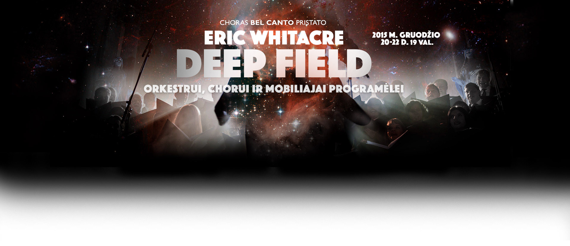 Choras Bel Canto: Deep Field premjera Lietuvoje!