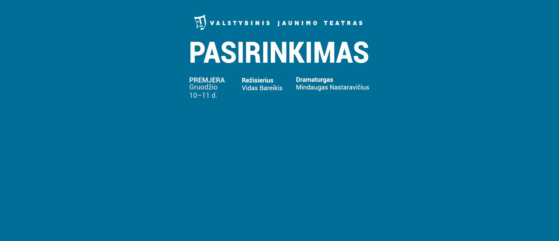 PREMJERA. Mindaugas Nastaravičius. PASIRINKIMAS. Režisierius – Vidas Bareikis