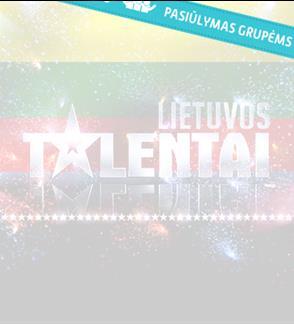 Pasiūlymai grupėms: LITHUANIA GOT TALENT