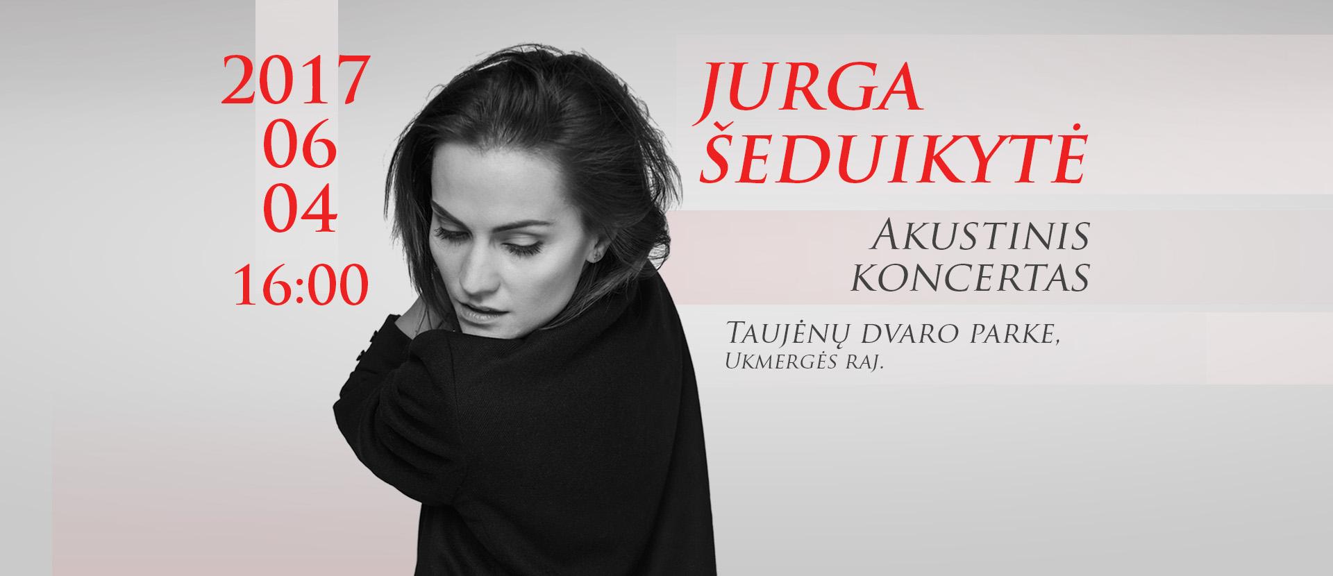Jurga Šeduikytė. Akustinis koncertas | Taujėnų dvaras