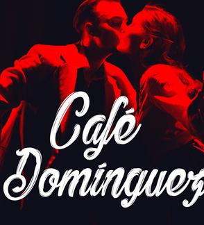 "Vilniaus tango teatras: Tango šou ""Cafe Dominguez"""