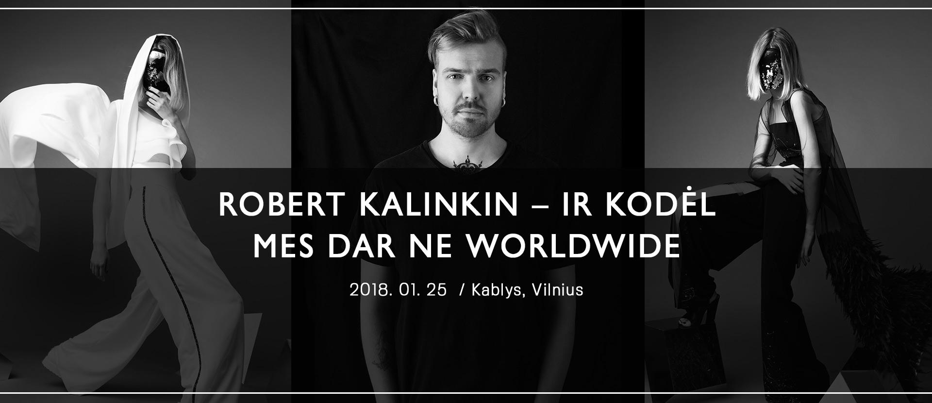 Robert Kalinkin - Ir kodėl mes dar ne worldwide