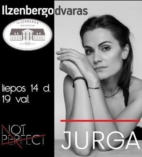 JURGA. Not Perfect. Koncertas Ilzenbergo Dvare.
