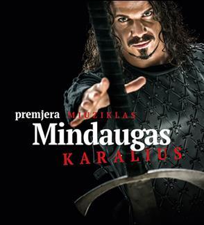 PREMJERA Miuziklas MINDAUGAS KARALIUS