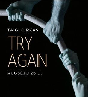 """Taigi Cirkas: Contemporary circus show """"Try again"""""""