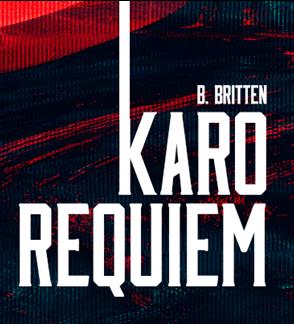 """Benjamin Britten """"KARO REQUIEM"""""""