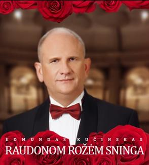 "Edmundas KUČINSKAS ""Raudonom rožėm sninga"""