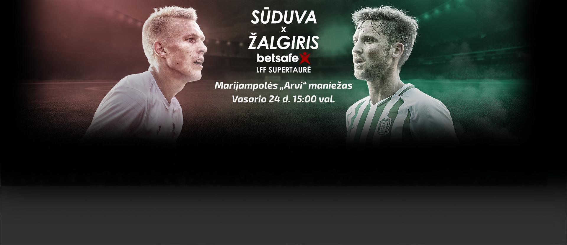 "2019 M. BETSAFE LFF SUPERTAURĖ: Marijampolės ""Sūduva"" - Vilniaus ""Žalgiris"""