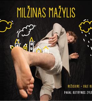 MILŽINAS MAŽYLIS (rež. E. Kižaitė)